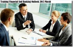 training keuangan dan perbankan outlook 2013 murah