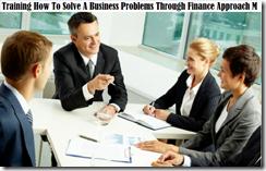 training bagaimana memecahkan masalah bisnis melalui pendekatan keuangan murah
